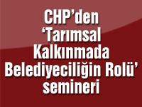 CHP ilçe teşkilatından Tarımsal Kalkınmada Belediyeciliğin Rolü paneli
