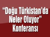 Doğu Türkistan'da neler oluyor? konferansı 31 Ocak 2019'da