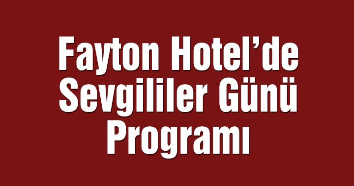 Fayton Hotel'de sevgililer günü programı