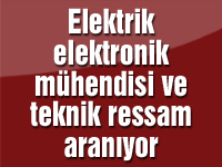 Elektrik elektronik mühendisi ve teknik ressam aranıyor