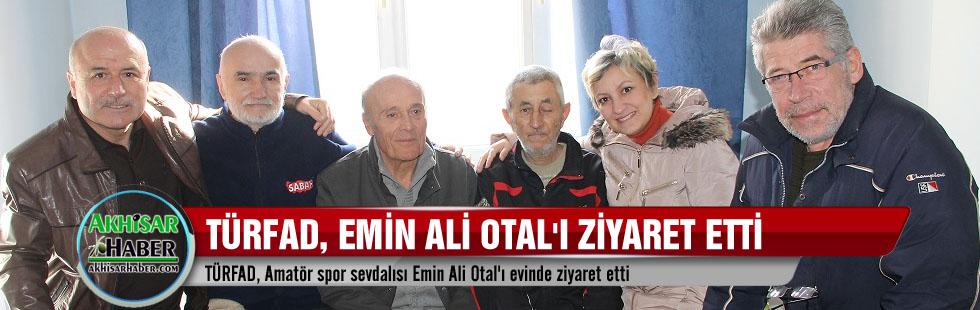 TÜRFAD, Emin Ali Otal'ı ziyaret etti