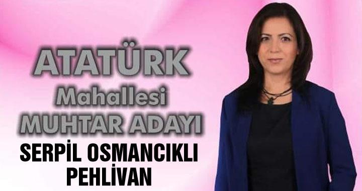 Atatürk Mahallesi Muhtar Adayı Serpil Osmancıklı Pehlivan