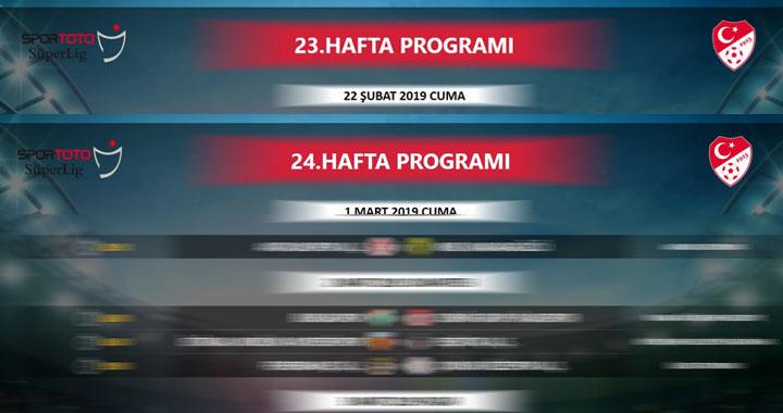 Spor Toto Süper Lig 23 ve 24. hafta programı açıklandı