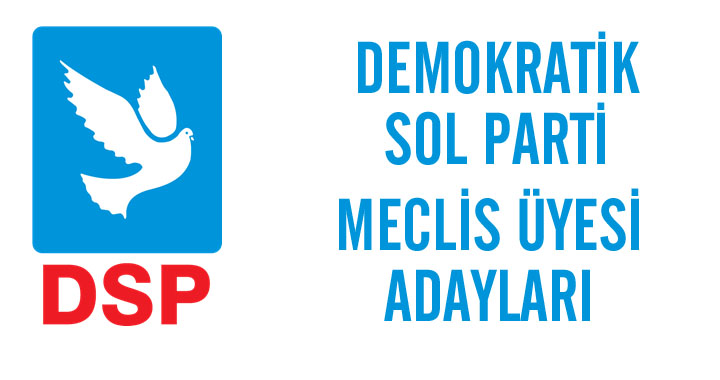DSP Akhisar Belediye Meclis üyesi adayları kesinleşti