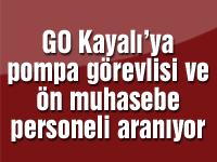GO Kayalı'ya pompa görevlisi ve ön muhasebe personeli aranıyor