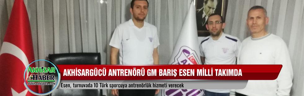 Akhisargücü Antrenörü GM Barış Esen milli takımda