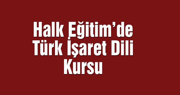 Halk Eğitim'de Türk İşaret Dili Kursu