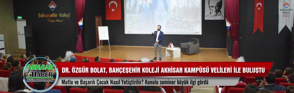 Dr. Özgür Bolat, Bahçeşehir Koleji Akhisar Kampüsü velileri ile buluştu