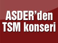 ASDER'den TSM konseri