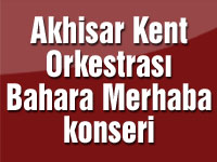 Akhisar Kent Orkestrası bahara merhaba konseri