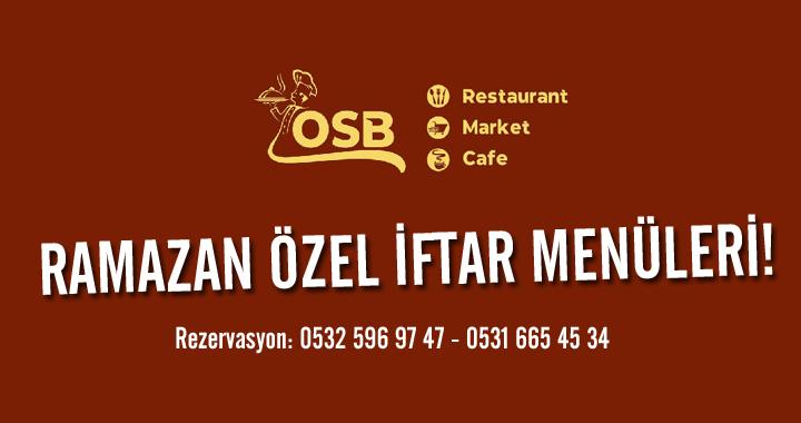 OSB Restaurant ve Cafe'de Ramazan Özel İftar Menüleri
