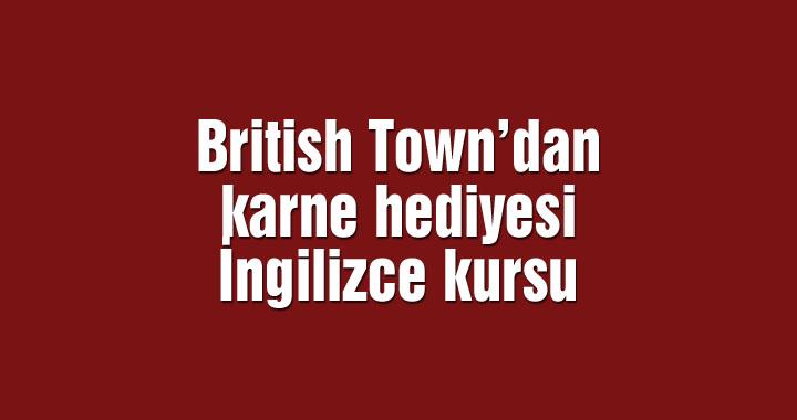 British Town'dan karne hediyesi İngilizce kursu