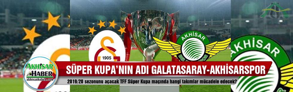 2019-super-kupa-nin-adi-galatasaray-ile-akhisarspor-oldu