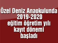 Özel Deniz Anaokulunda 2019-2020 eğitim öğretim yılı kayıt dönemi başladı