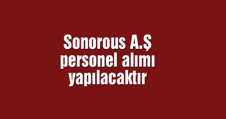 Sonorous A.Ş personel alımı yapılacaktır