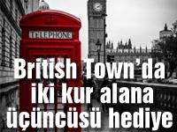 British Town'da iki kur alana üçüncüsü hediye