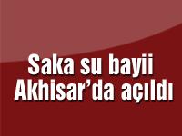 Saka su bayii Akhisar'da açıldı