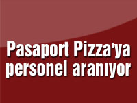 Pasaport Pizza'ya personel aranıyor