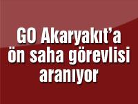 GO Akaryakıt'a ön saha görevlisi aranıyor