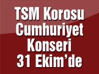 TSM Korosu Cumhuriyet Konseri 31 Ekim'de