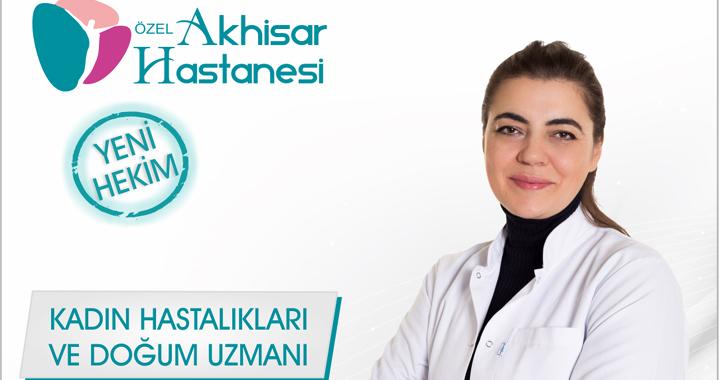 Özel Akhisar Hastanesi, Fatma Selcen Karakuş'u bünyesine kattı