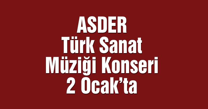 ASDER Türk Sanat Müziği Konseri 2 Ocak'ta