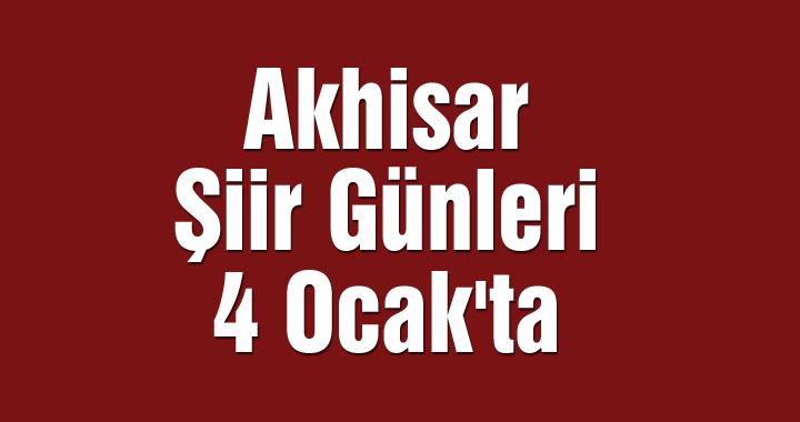Akhisar Şiir Günleri 4 Ocak'ta