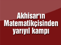 Akhisar'ın Matematikçisinden yarıyıl kampı