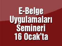 E-belge uygulamaları semineri 16 Ocak'ta