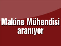 Makine Mühendisi aranıyor