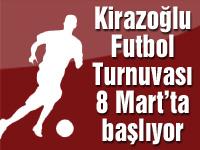 Kirazoğlu Halı Saha Futbol Turnuvası 8 Mart'ta başlıyor
