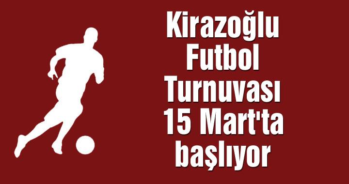 Kirazoğlu Halı Saha Futbol Turnuvası 15 Mart'ta başlıyor
