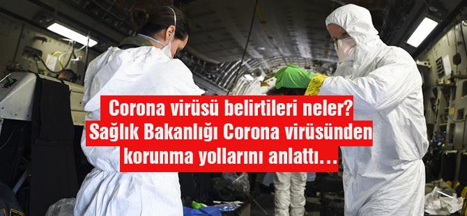 Corona virüsü belirtileri neler? Sağlık Bakanlığı Corona virüsünden korunma yollarını anlattı