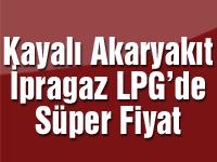 Kayalı Akaryakıt İpragaz LPG'de Süper Fiyat