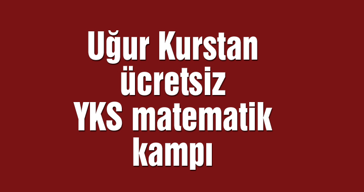 Özel Akhisar Uğur Kurstan ücretsiz YKS matematik kampı