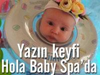 Akhisar'ın bebekleri yazın keyfini Hola Baby Spa'da yaşıyor