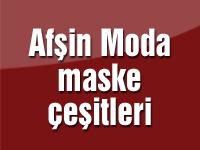 Afşin Moda maske çeşitleri