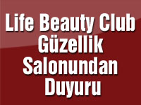 Life Beauty Club Güzellik Salonundan Duyuru