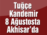 Tuğçe Kandemir 8 Ağustosta Akhisar'da
