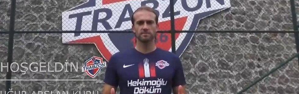Uğur Arslan Kuru, Hekimoğlu Trabzon'da