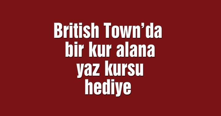 British Town'da bir kur alana yaz kursu hediye