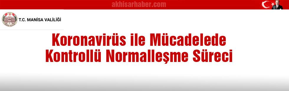 Akhisar Kaymakamlığı Koronavirüs ile Mücadelede Kontrollü Normalleşme Sürecini açıkladı