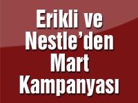 Erikli ve Nestle'den Mart kampanyası