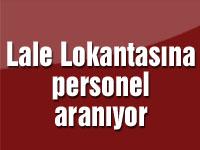 Lale Lokantasına personel aranıyor