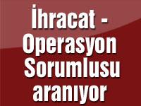 İhracat - Operasyon Sorumlusu aranıyor