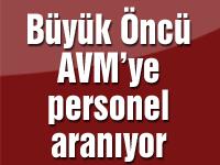 Büyük Öncü AVM'ye personel aranıyor