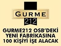 Gurme 212 fabrikasına 100 personel alınacak