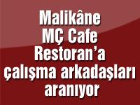 Malikâne MÇ Cafe Restoran'a çalışma arkadaşları aranıyor
