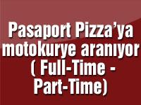 Pasaport Pizza'ya motokurye aranıyor ( Full-Time - Part-Time)