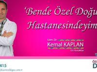 Uzman Dr. Kemal Kaplan, Özel Doğuş'ta